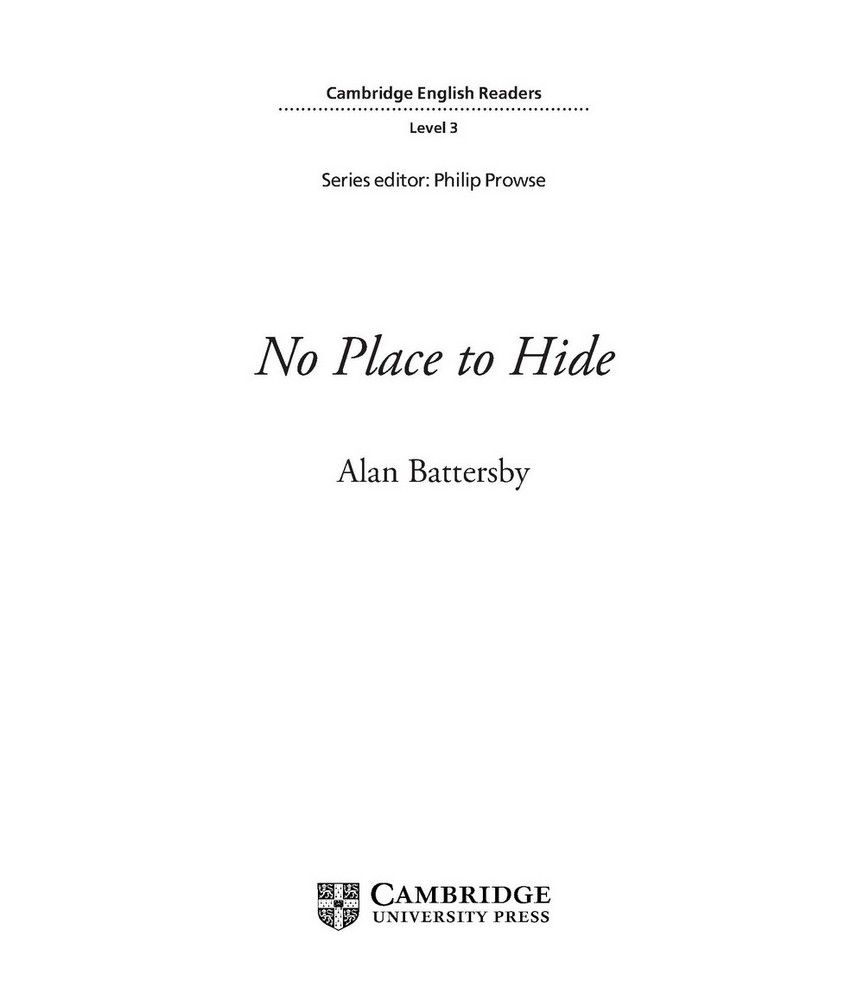 Cambridge English Readers 3 No Place to Hide - Alan Battersby (книга)
