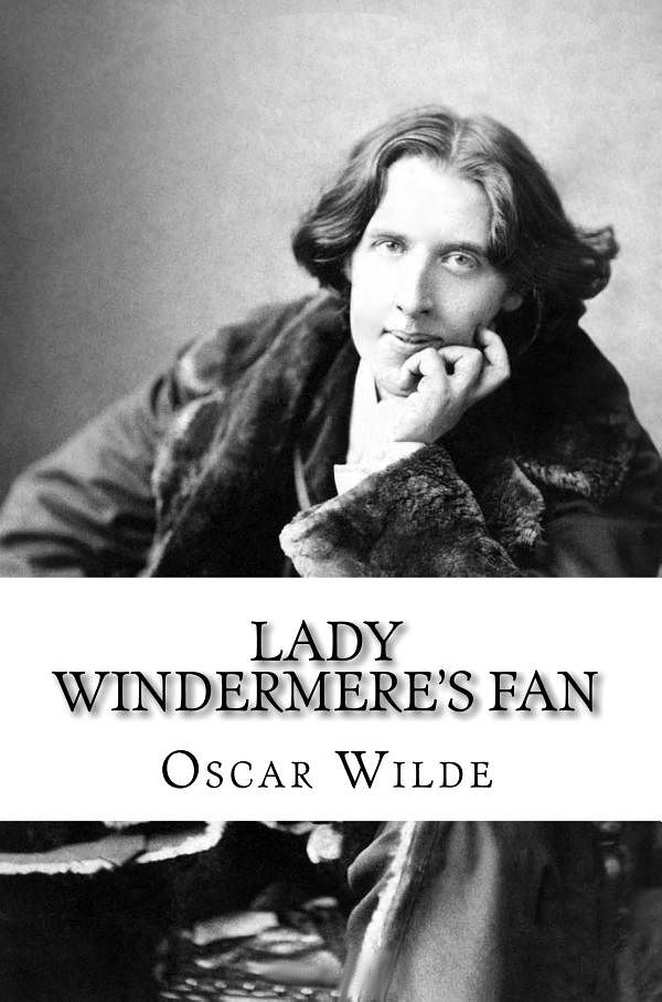 lady windermeres fan quotes essay The persons of the play lord windermere lord darlington lord augustus lorton mr dumby mr cecil graham mr hopper parker, butler lady windermere the duchess of berwick.