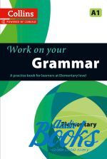 Work on Your Grammar A1 Elementary (Collins Cobuild) ()