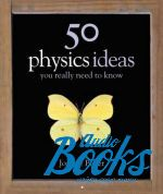Джоанна Бейкер - 50 physicsl ideas You really need to know ()