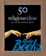 Питер Стенфорд - 50 religious ideas You really need to know ()
