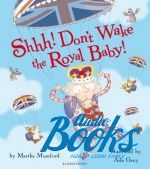 Martha Mumford - Shhh! Don't wake the Royal Baby ()