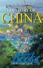 Джон Робертс - A history of China, 3 Edition ()