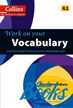 Work on Your Vocabulary A2 Pre-Intermediate (Collins Cobuild) ()