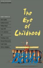 Джон Апдайк - Oxford Bookworms Collection: The Eye of Childhood ()