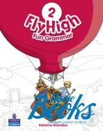 Katherina Stavridou - Fly High 2 Fun Grammar Book with CD (грамматика) ()