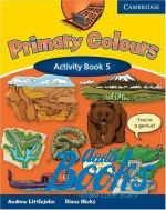 Andrew Littlejohn, Diana Hicks - Primary Colours 5 Activity Book (тетрадь / зошит) ()