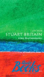 John Morrill - Oxford University Press Academic. Stuart Britain: A Very Short I ()