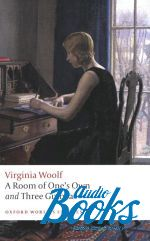 Вирджиния Вулф - Oxford University Press Classics. A Room of Ones Own, and Three  ()