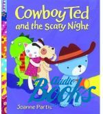 Joanne Partis - Oxford University Press Classics. Cowboy Ted and the Scary Night ()