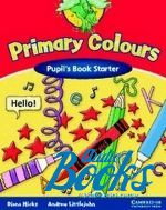 Andrew Littlejohn, Diana Hicks - Primary Colours Starter Pupil's Book (учебник / підручник) ()