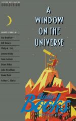 Рэй Дуглас Брэдбери - Oxford Bookworms Collection: A Window on the Universe ()