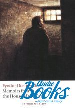 Достоевский Федор - Oxford University Press Classics. Memoirs from the House of the  ()