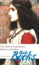 William Shakespeare - Oxford University Press Classics. Romeo and Juliet ()