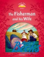 Sue Arengo - Classic Tales Second Edition 2: The Fisherman and His Wife ()