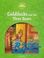Sue Arengo - Classic Tales Second Edition 3: Goldilocks and the Three Bears ()
