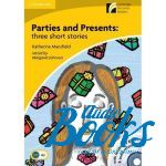 Cambridge ESOL - CDR 2 Parties and Presents: three short stories: Book with CD-RO ()