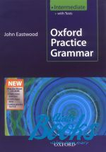 John Eastwood - Oxford Practice Grammar New Intermediate with key and CD (учебни ()