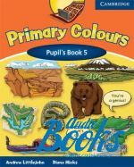 Andrew Littlejohn, Diana Hicks - Primary Colours 5 Pupil's Book (учебник / підручник) ()