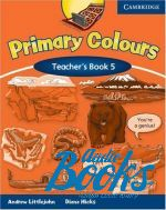 Andrew Littlejohn, Diana Hicks - Primary Colours 5 Teacher's Book (книга для учителя) ()