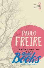 Paulo Freire - Pedagogy of Hope ()