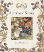 Jill Barklem - Brambly hedge: Autumn story ()