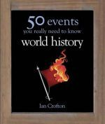 Ian Crofton - 50 things You really need to know: World history ()