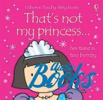 Фиона Уотт - That's not my princess (книга)