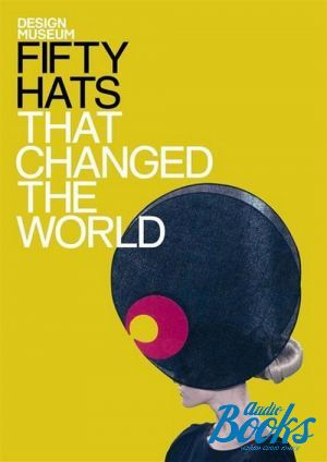 "книга ""Fifty hats that changed the World"""