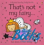 Фиона Уотт - That's not my fairy (книга)
