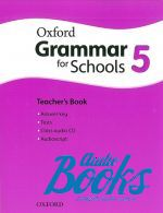 Martin Moore - Oxford Grammar For Schools 5. Teacher's Book (книга для учителя) (книга + диск)