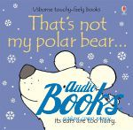 Фиона Уотт - That's not my polar bear... (книга)