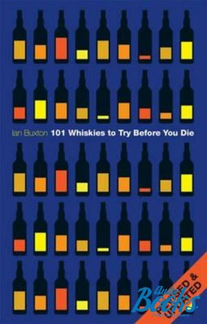"The book ""101 whiskies to try before You die"" - Иэн Бакстон"