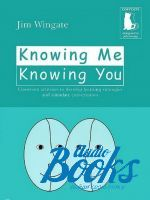 "книга ""Knowing me knowing You classroom activities to develop learning strategies and stimulate conversation"" - Jim Wingate"