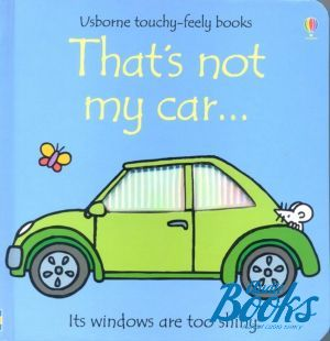 "книга ""Thats not my car"" - Фиона Уотт"