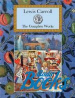 Льюис Кэрролл - Lewis Carroll: The Complete works (книга)