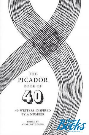 "The book ""The picador book of 40"" - Шарлотта Грейг"