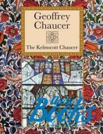 Джеффри Чосер - The Kelmscott Chaucer (книга)
