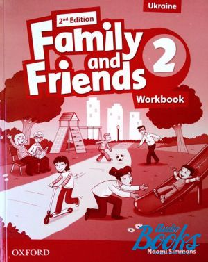 "The book ""Family and Friends 2, Second Edition: Workbook (Ukrainian Edition) (тетрадь / зошит)"" - Naomi Simmons, Tamzin Thompson, Jenny Quintana"