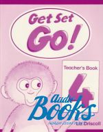 "книга ""Get Set Go! 4 Teachers Book"" - Liz Driscoll"