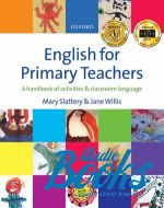 Mary Slattery - English for Primary English Teachers: Teachers Pack with free Audio CD (книга + 3 диска)