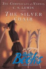 Carroll Lewis - The Chronicles of Narnia, Book 6 The Silver Chair (книга)