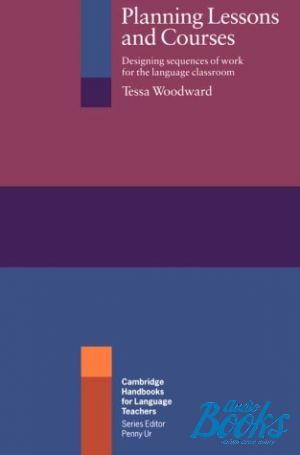 "книга ""Planning Lessons and Courses"" - Tessa Woodward"