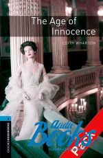 Edith Wharton - Oxford Bookworms Library 3E Level 5: The Age Of Innocence Audio CD Pack (книга + диск)