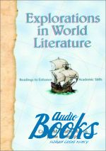 "книга ""Explorations in World Literature Students Book"" - Carole M. Shaffer-Koros"