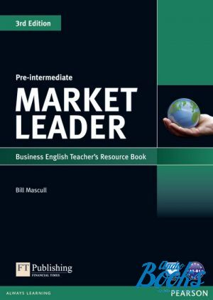 "Book + cd ""Market Leader Pre-Intermediate 3rd Edition Teacher´s Resource Book with Test Master CD-ROM (книга учителя)"" - Bill Mascull"