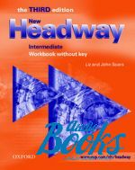 "книга ""New Headway Intermediate 3rd edition: Workbook without Key (тетрадь / зошит)"" - Liz Soars"