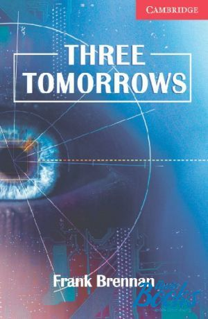 "книга ""Cambridge English Readers 1 Three Tomorrows Book"" - Frank Brennan"