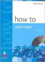 "книга + диск ""How to Teach English New Edition Book with DVD Methodology"" - Jeremy Harmer"