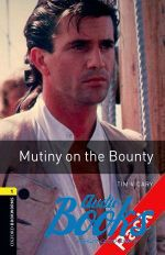 Tim Vicary - Oxford Bookworms Library 3E Level 1: Mutiny on the Bounty Audio CD Pack (книга + диск)